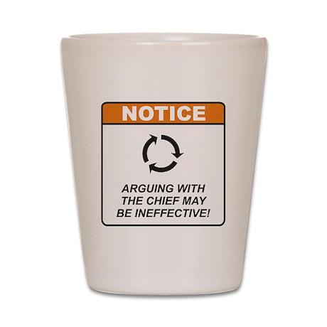 Chief / Argue Shot Glass