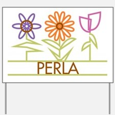 Perla with cute flowers Yard Sign