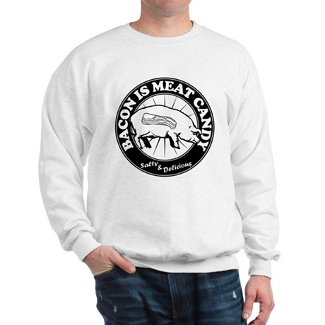 Bacon Is Meat Candy Sweatshirt
