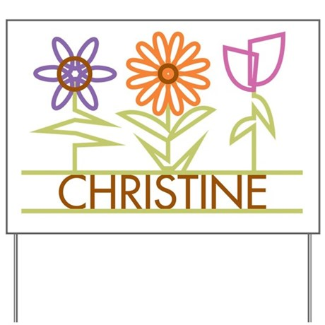Christine with cute flowers Yard Sign