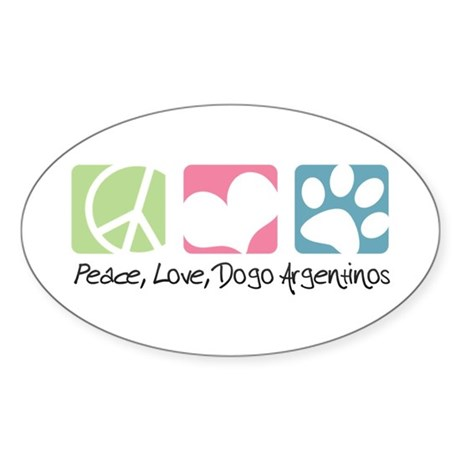 Peace, Love, Dogo Argentinos Sticker (Oval)