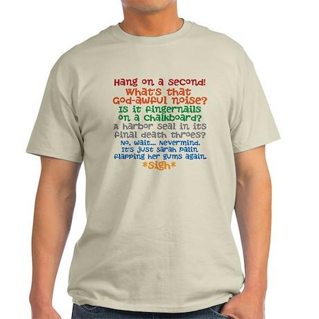 """Sarah """"Flapping Gums"""" Palin Light T-Shirt"""