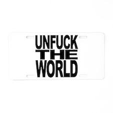 Unfuck The World Aluminum License Plate