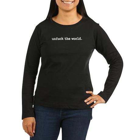 unfuck the world. Women's Long Sleeve Dark T-Shirt