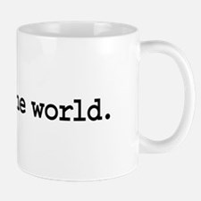 unfuck the world. Mug