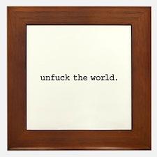 unfuck the world. Framed Tile