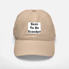 Soon To Be Grandpa Baseball Baseball Cap