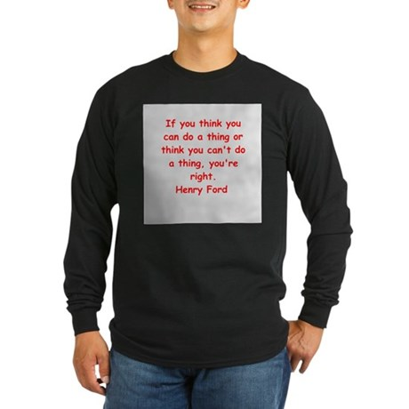 Henry Ford quotes Long Sleeve Dark T-Shirt