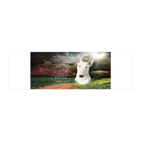 """""""Why God Made Dogs"""" Bull Terrier 42x14 Wall Peel"""