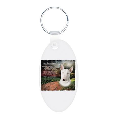 """Why God Made Dogs"" Bull Terrier Aluminum Oval Key"
