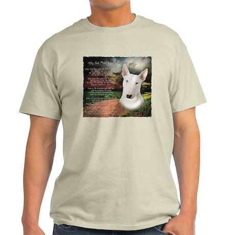 """""""Why God Made Dogs"""" Bull Terrier Light T-Shirt"""