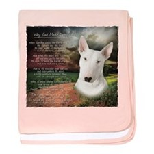"""Why God Made Dogs"" Bull Terrier baby blanket"