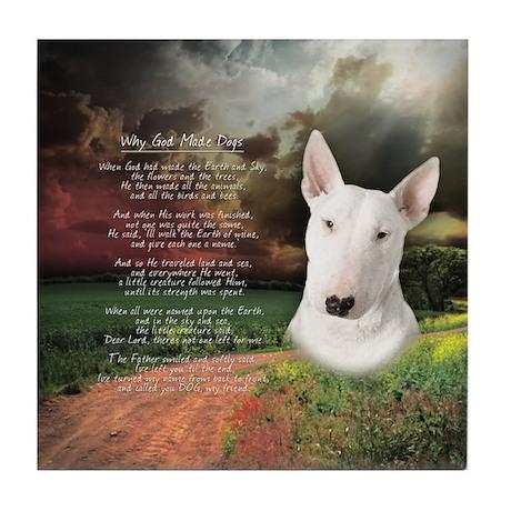 """Why God Made Dogs"" Bull Terrier Tile Coaster"