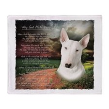 """Why God Made Dogs"" Bull Terrier Throw Blanket"