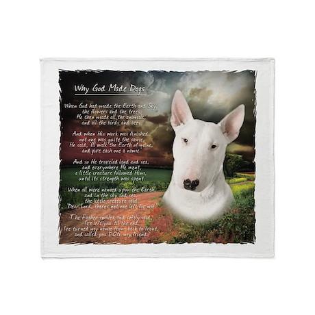 """Why God Made Dogs"" Bull Terrier Throw Blanket"
