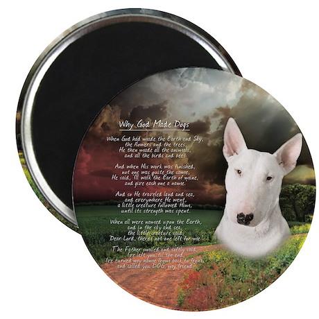 """Why God Made Dogs"" Bull Terrier 2.25"" Magnet (100"
