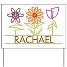 Rachael with cute flowers Yard Sign