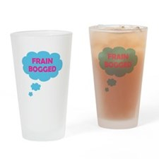 Frain Bogged (brain fogged) Drinking Glass