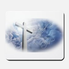 Lord I Lift Your Name on High Mousepad