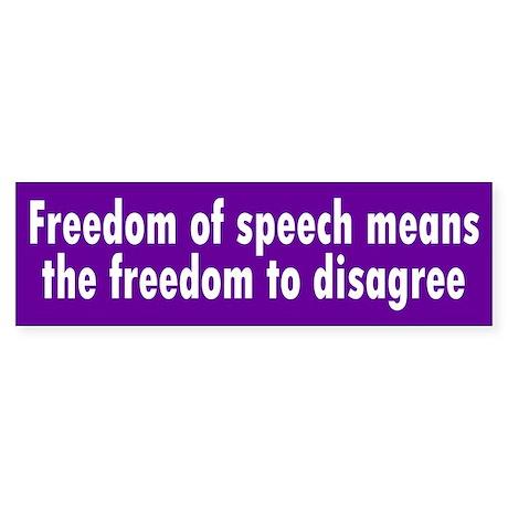 freedom of speech... Bumper Sticker