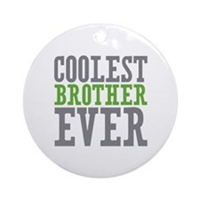 Coolest Brother Ornament (Round)