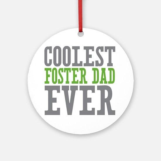 Coolest Foster Dad Ornament (Round)