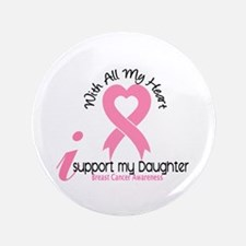 "With All My Heart Breast Cancer 3.5"" Button"