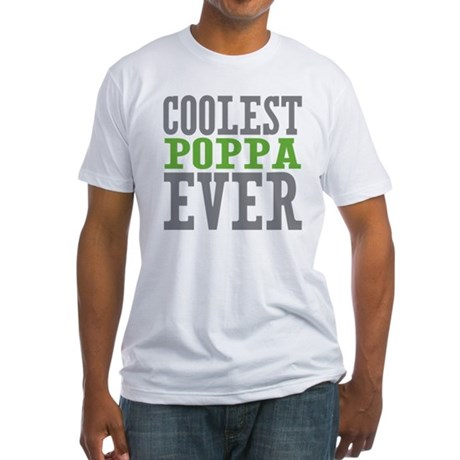 Coolest Poppa Fitted T-Shirt