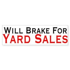 Will Brake For Yard Sales Bumper Bumper Sticker