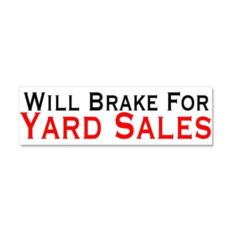 Will Brake For Yard Sales Car Magnet 10 x 3