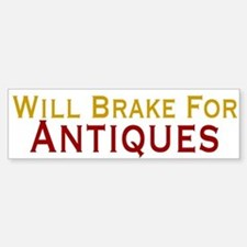 Will Brake For Antiques Bumper Bumper Sticker