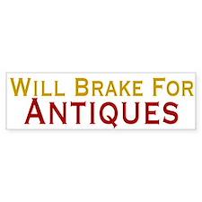 Will Brake For Antiques Bumper Sticker