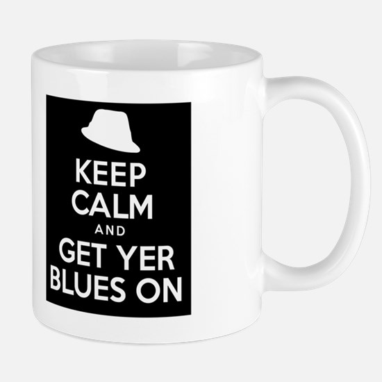 Keep Calm And Get Yer Blues On Mug