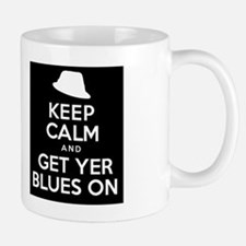 Keep Calm And Get Yer Blues On Small Mugs