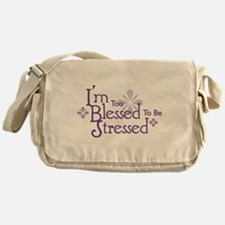I'm Too Blessed To Be Stresse Messenger Bag