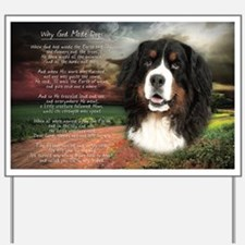 """""""Why God Made Dogs"""" Bernese Yard Sign"""