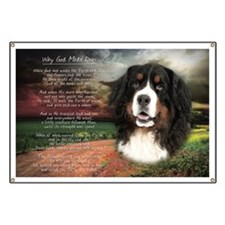 """""""Why God Made Dogs"""" Bernese Banner"""