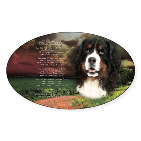 """""""Why God Made Dogs"""" Bernese Sticker (Oval)"""