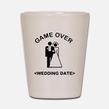 Game Over (Type In Your Wedding Date) Shot Glass