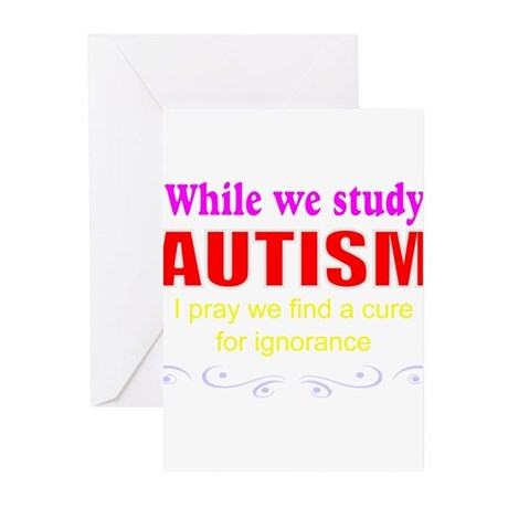 Autism ignorance cure Greeting Cards (Pk of 20)