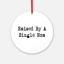 Single Mom Ornament (Round)