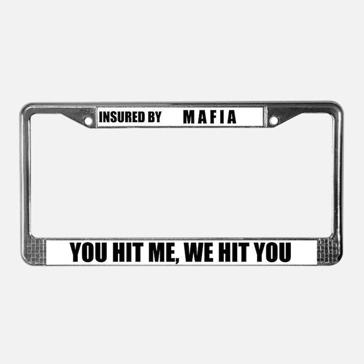 Insured By Mafia License Plate Frame