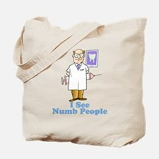Funny Dentist Numb People Tote Bag