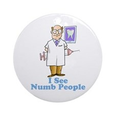 Funny Dentist Numb People Ornament (Round)