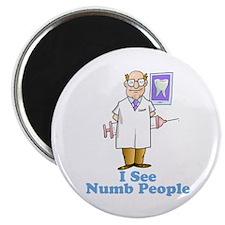 Funny Dentist Numb People Magnet