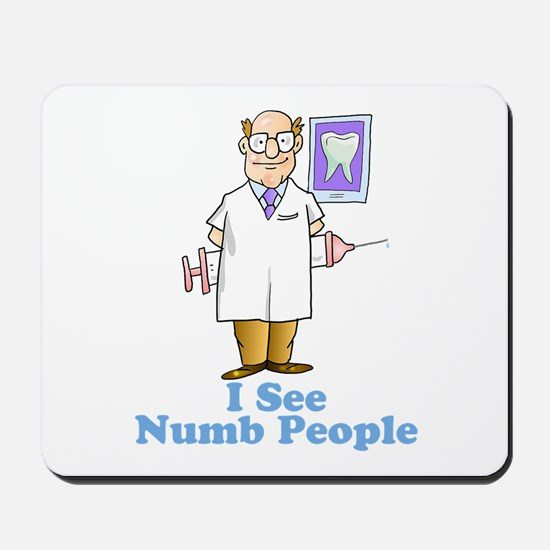 Funny Dentist Numb People Mousepad