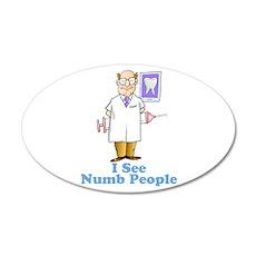Funny Dentist Numb People 22x14 Oval Wall Peel