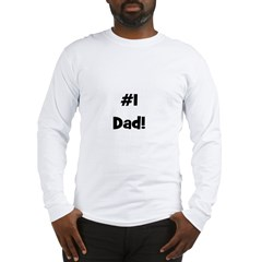 #1 Dad! Long Sleeve T-Shirt
