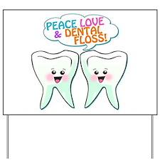 Peace Love Dental Floss Yard Sign