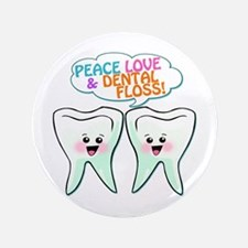 "Peace Love Dental Floss 3.5"" Button"